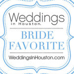 Weddings in Houston Magazine // Bride Favorite