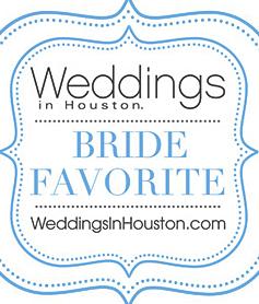 Weddings in Houston's Bride Favorite