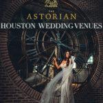 Houston Wedding Venues // The Astorian